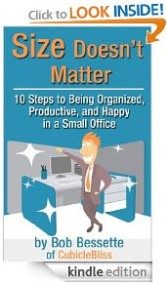 Size Doesn't Matter - 10 Steps to Being Organized, Productive, and Happy in a Small Office